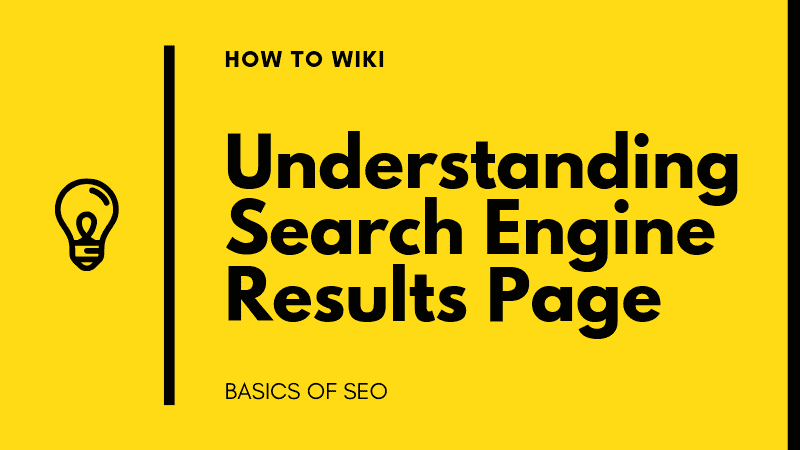 Understanding Search Engine Results Page