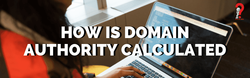 How Is Domain Authority Calculated